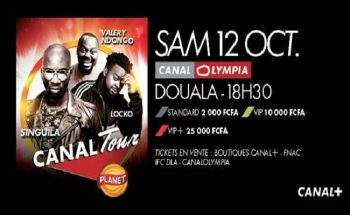 CANAL Tour, le samedi 12 Octobre à CanalOlympia de Douala.
